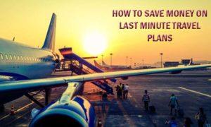 Save-Money-on-Last-Minute-Travel-Plans