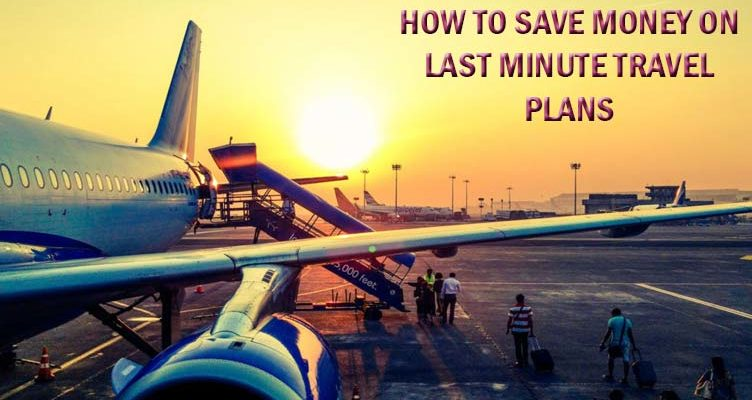 Save-Money-on-Last-Minute-Travel-Plans