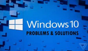 WINDOWS 10 PROBLEMS and Solutions
